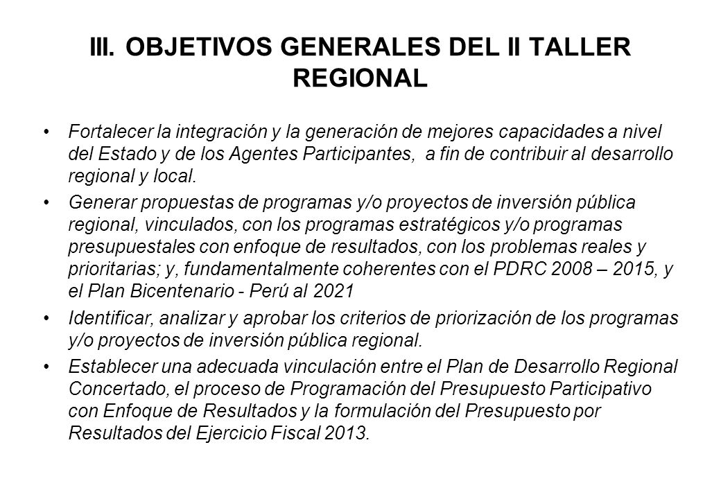 III. OBJETIVOS GENERALES DEL II TALLER REGIONAL