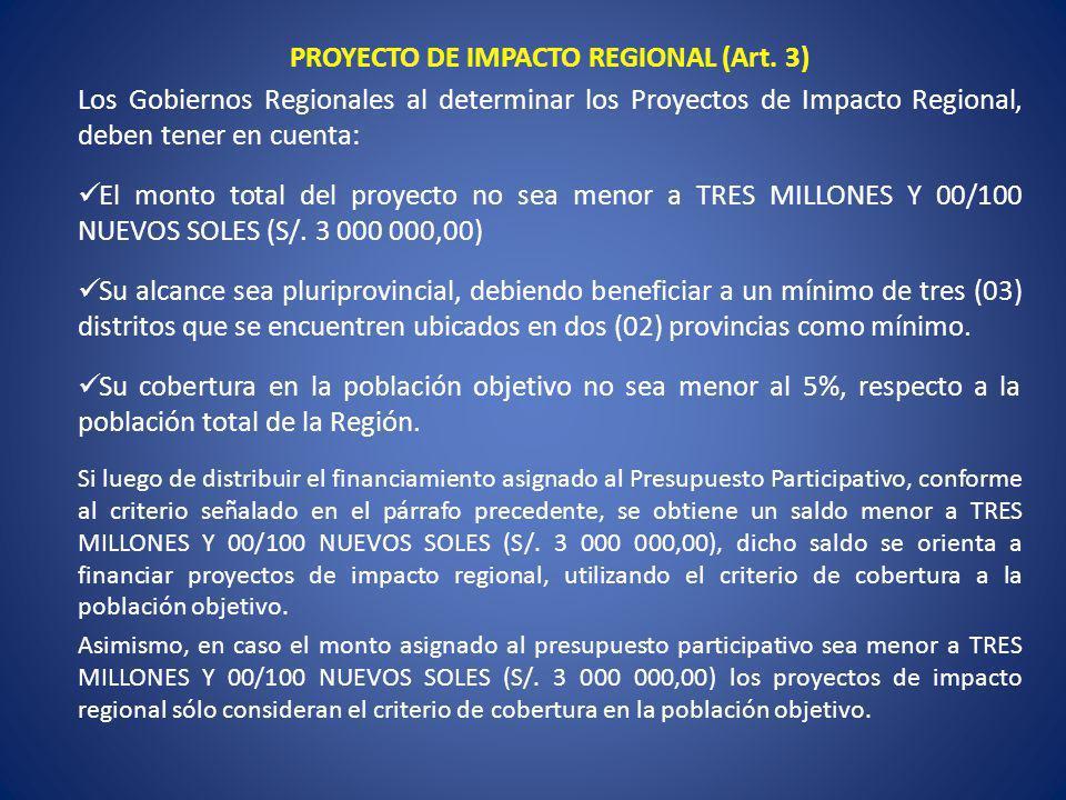 PROYECTO DE IMPACTO REGIONAL (Art. 3)