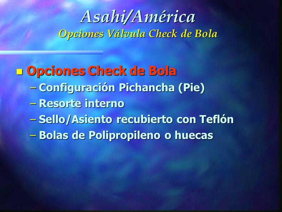 Asahi/América Opciones Válvula Check de Bola