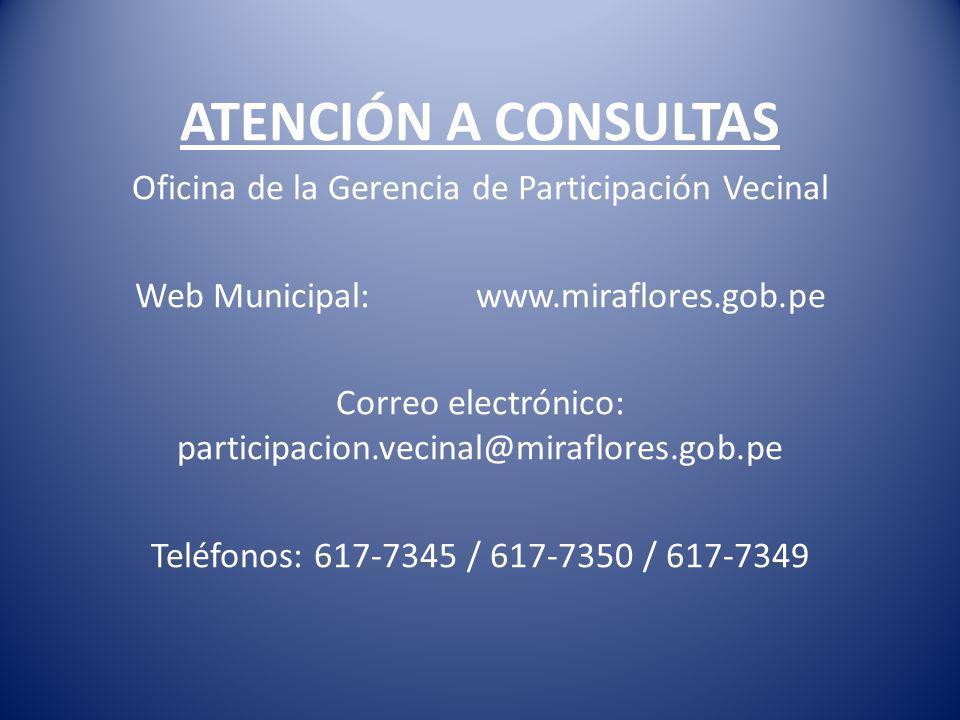 ATENCIÓN A CONSULTAS Oficina de la Gerencia de Participación Vecinal