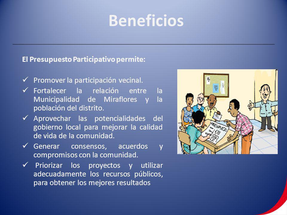 Beneficios El Presupuesto Participativo permite: