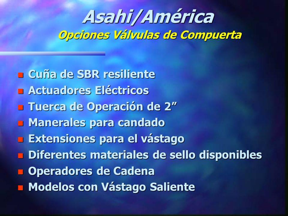 Asahi/América Opciones Válvulas de Compuerta