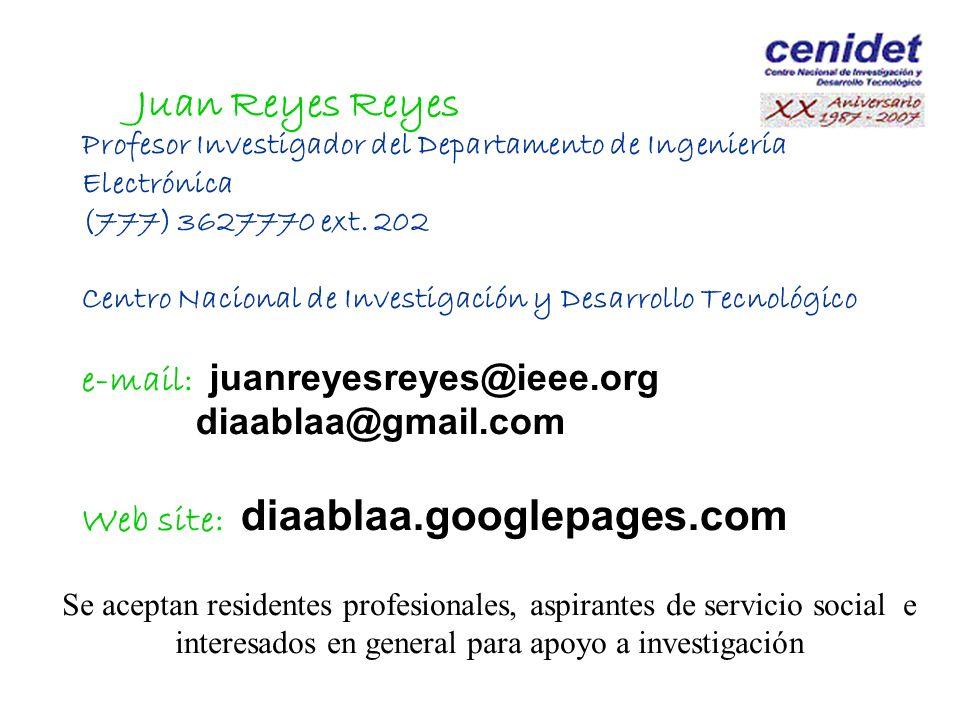 Juan Reyes Reyes e-mail: juanreyesreyes@ieee.org diaablaa@gmail.com