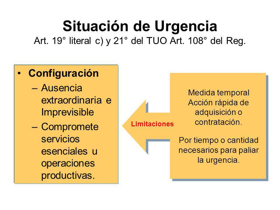 Situación de Urgencia Art. 19° literal c) y 21° del TUO Art