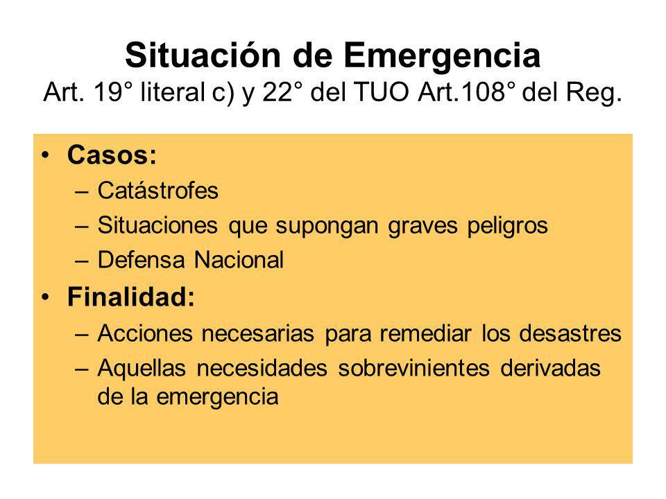 Situación de Emergencia Art. 19° literal c) y 22° del TUO Art