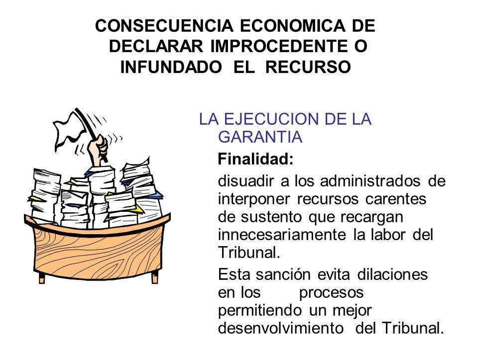 CONSECUENCIA ECONOMICA DE DECLARAR IMPROCEDENTE O INFUNDADO EL RECURSO