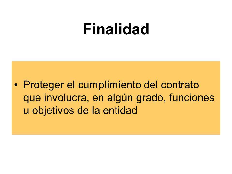Finalidad Proteger el cumplimiento del contrato que involucra, en algún grado, funciones u objetivos de la entidad.