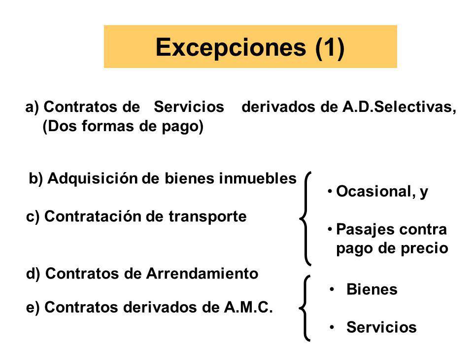 Excepciones (1) a) Contratos de Servicios derivados de A.D.Selectivas, (Dos formas de pago)
