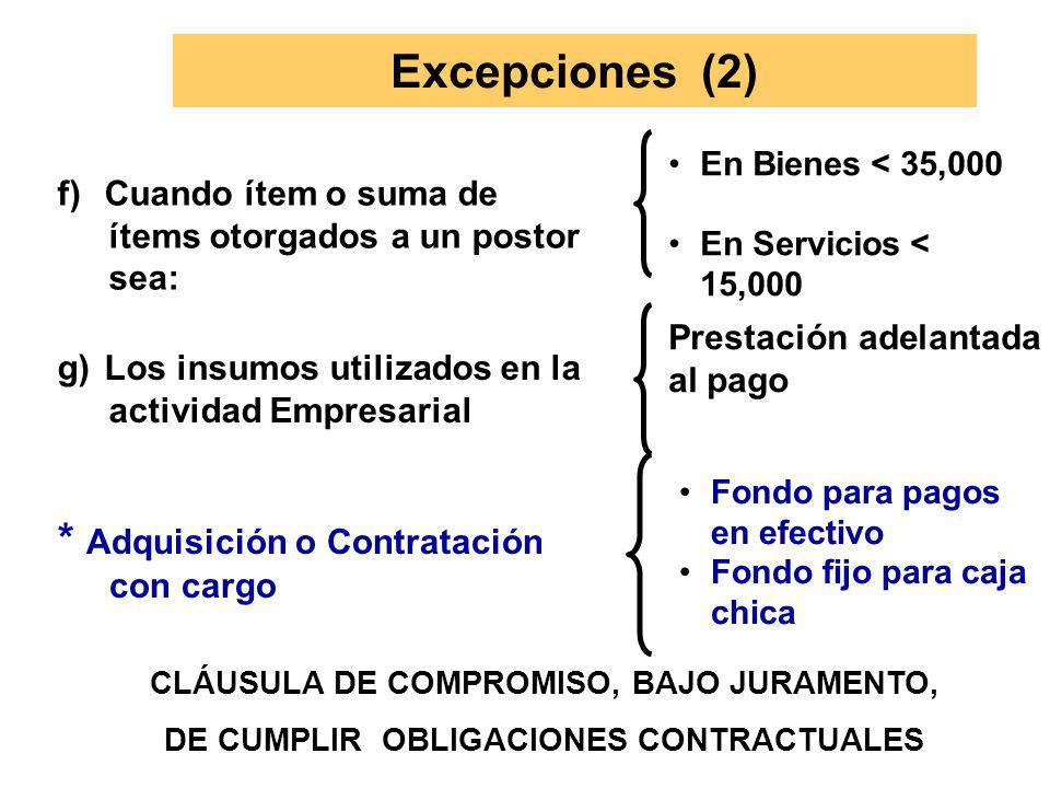 Excepciones (2) * Adquisición o Contratación con cargo