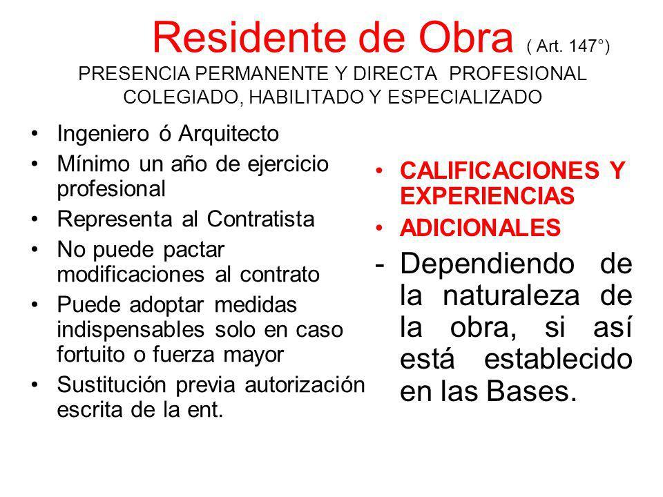 Residente de Obra ( Art. 147°) PRESENCIA PERMANENTE Y DIRECTA PROFESIONAL COLEGIADO, HABILITADO Y ESPECIALIZADO