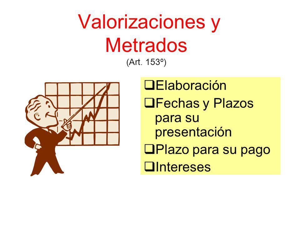 Valorizaciones y Metrados (Art. 153º)