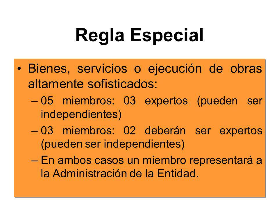 Regla Especial Bienes, servicios o ejecución de obras altamente sofisticados: 05 miembros: 03 expertos (pueden ser independientes)