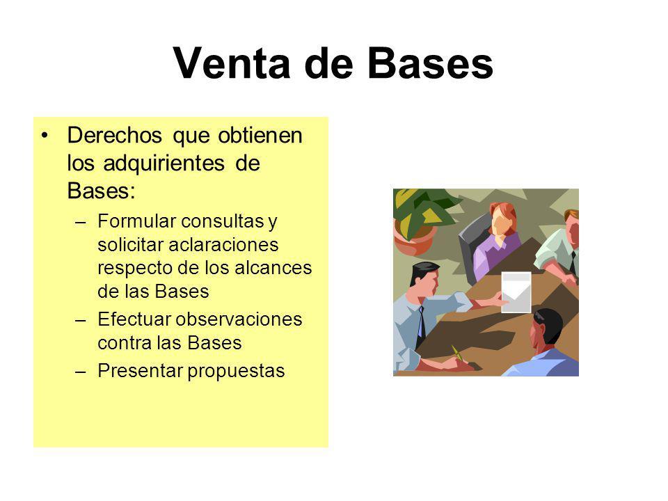 Venta de Bases Derechos que obtienen los adquirientes de Bases: