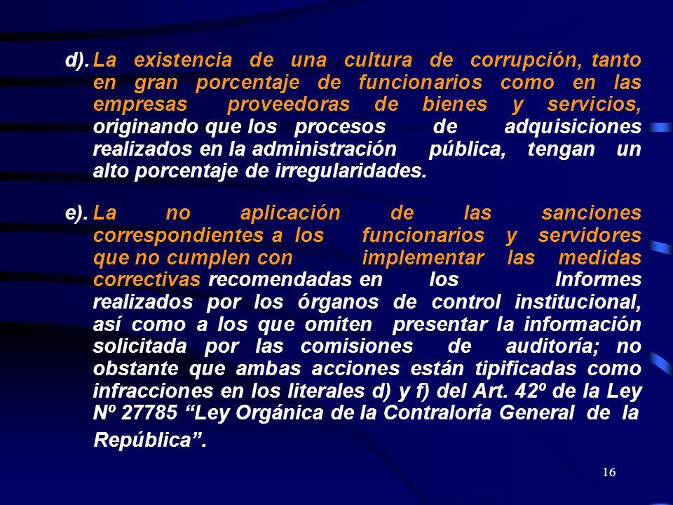 d). La existencia de una cultura de corrupción, tanto