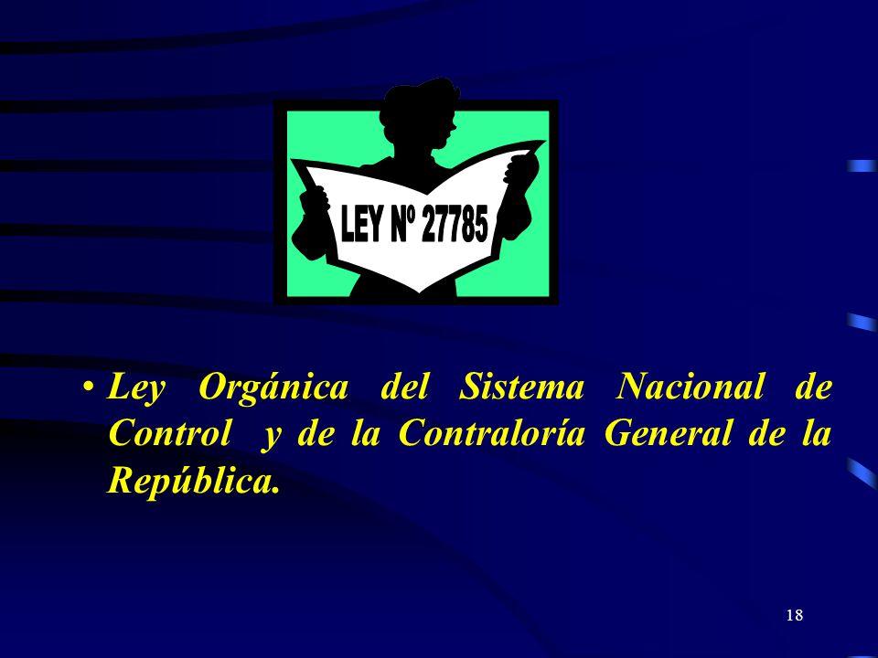 LEY Nº 27785 Ley Orgánica del Sistema Nacional de Control y de la Contraloría General de la República.