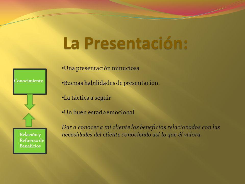 La Presentación: Una presentación minuciosa