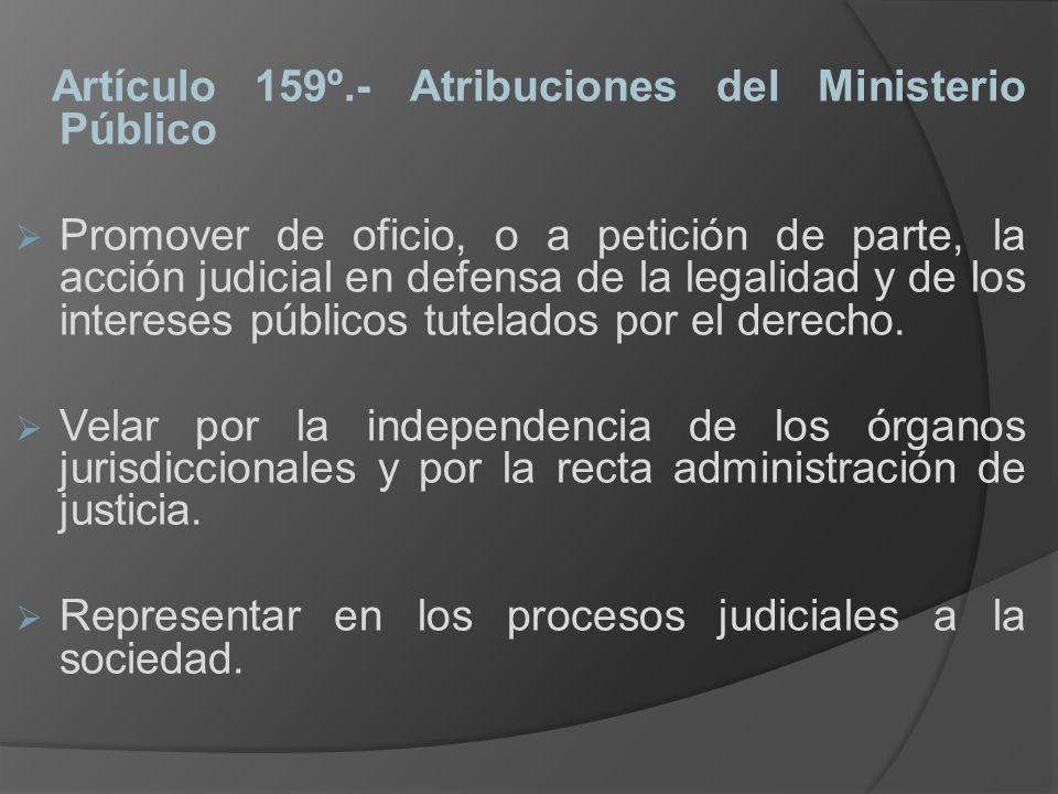 Artículo 159º.- Atribuciones del Ministerio Público