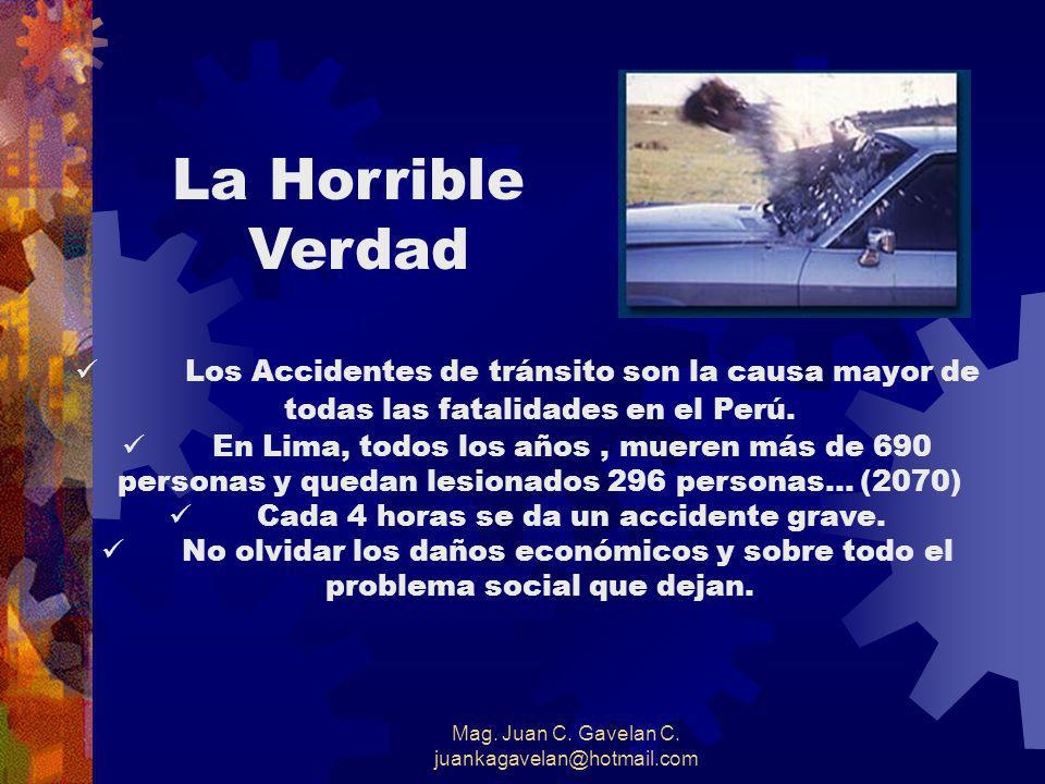 La Horrible Verdad. Los Accidentes de tránsito son la causa mayor de todas las fatalidades en el Perú.