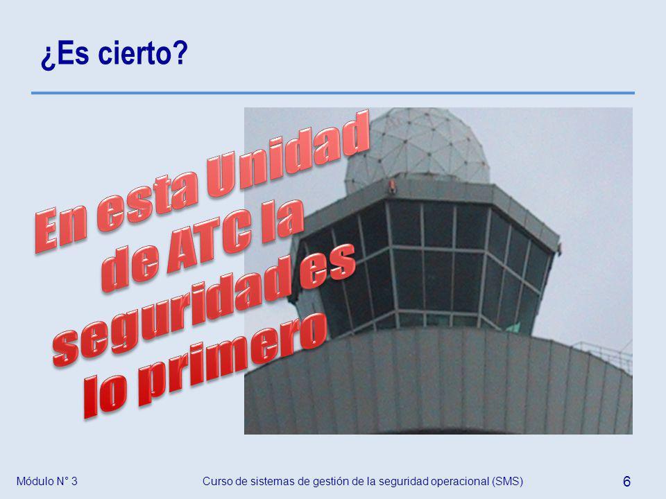 ¿Es cierto En esta Unidad de ATC la seguridad es lo primero