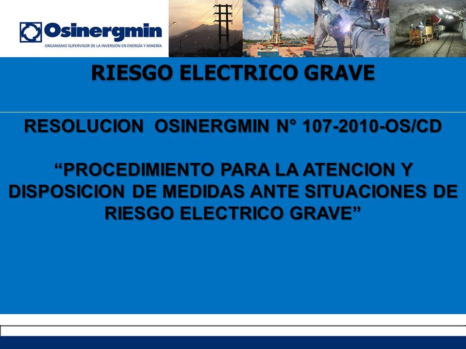 RIESGO ELECTRICO GRAVE RESOLUCION OSINERGMIN N° 107-2010-OS/CD