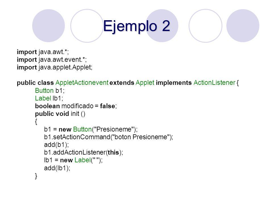 Ejemplo 2 import java.awt.*; import java.awt.event.*;