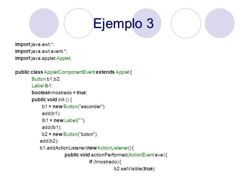 Ejemplo 3 import java.awt.*; import java.awt.event.*;