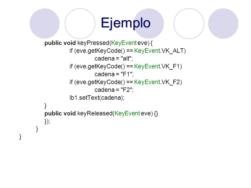 Ejemplo public void keyPressed(KeyEvent eve) {