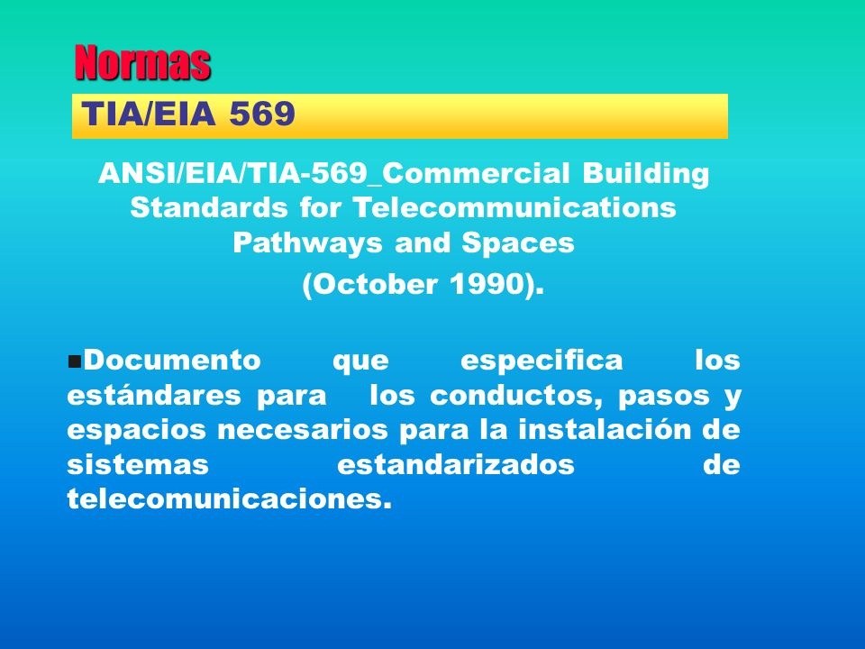 Normas TIA/EIA 569. ANSI/EIA/TIA-569_Commercial Building Standards for Telecommunications Pathways and Spaces.