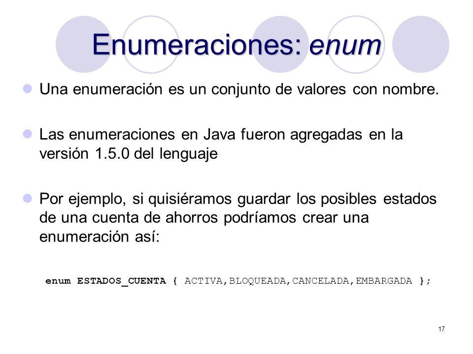 Enumeraciones: enum Una enumeración es un conjunto de valores con nombre.