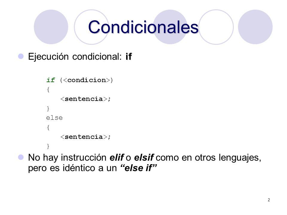 Condicionales Ejecución condicional: if