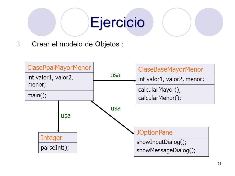 Ejercicio Crear el modelo de Objetos : ClasePpalMayorMenor