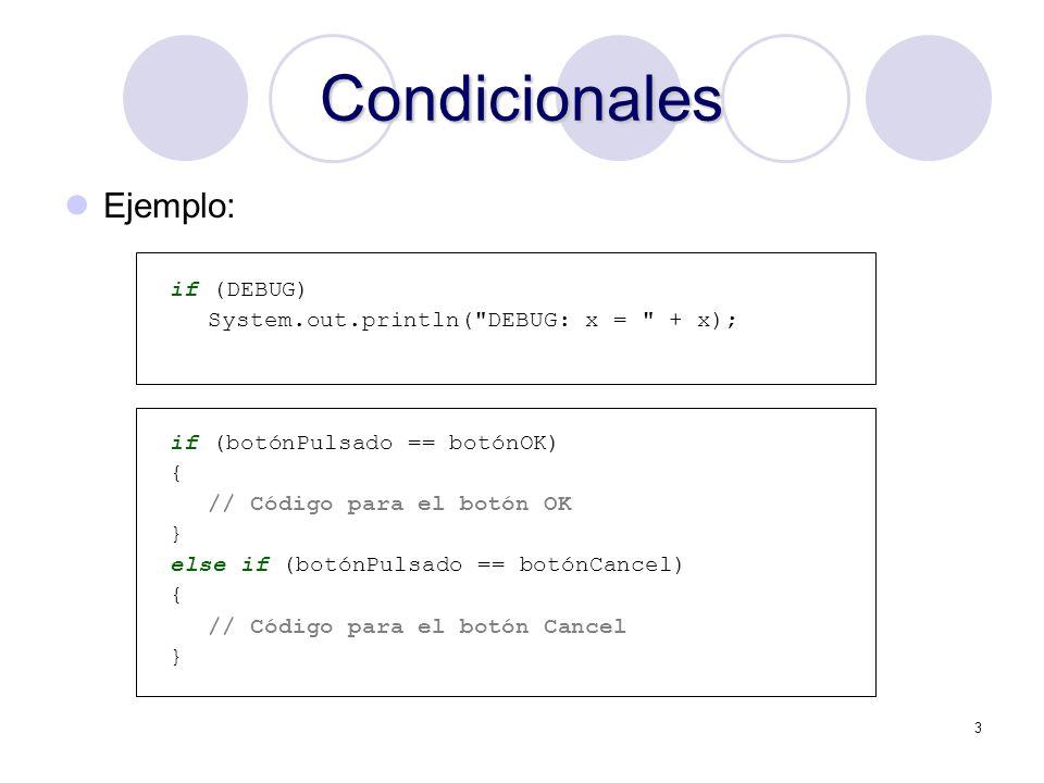 Condicionales Ejemplo: if (DEBUG)
