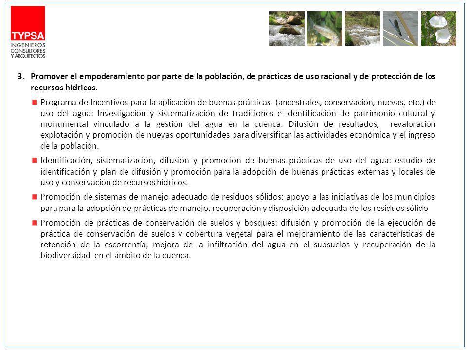 Promover el empoderamiento por parte de la población, de prácticas de uso racional y de protección de los recursos hídricos.