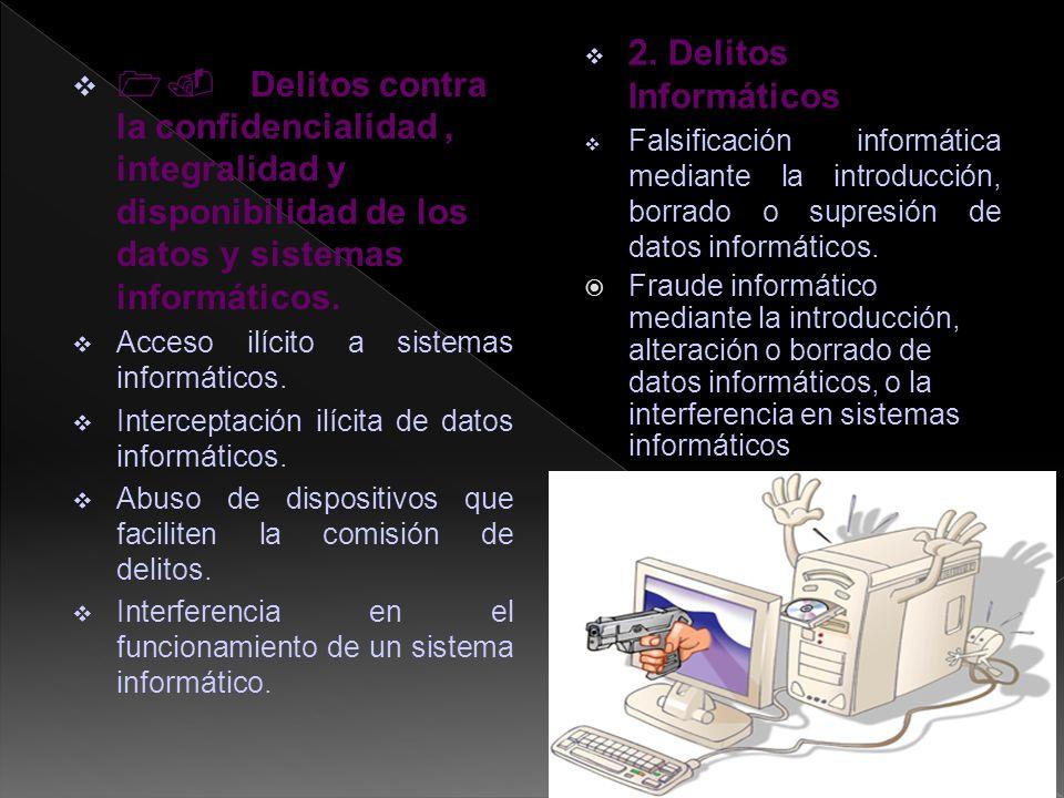 2. Delitos InformáticosFalsificación informática mediante la introducción, borrado o supresión de datos informáticos.
