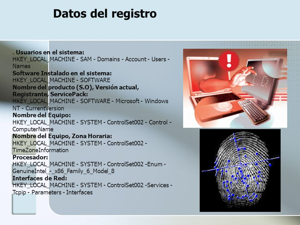Datos del registro . Usuarios en el sistema: HKEY_LOCAL_MACHINE - SAM - Domains - Account - Users - Names.