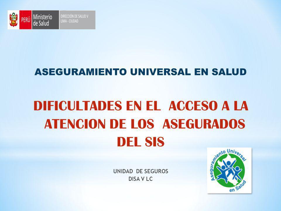 DIFICULTADES EN EL ACCESO A LA ATENCION DE LOS ASEGURADOS DEL SIS