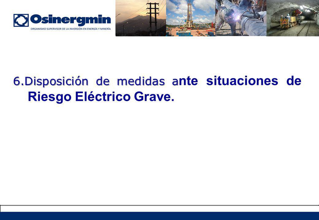 6.Disposición de medidas ante situaciones de Riesgo Eléctrico Grave.
