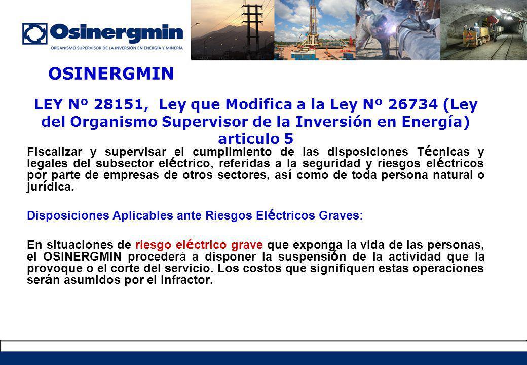 OSINERGMIN LEY Nº 28151, Ley que Modifica a la Ley Nº 26734 (Ley del Organismo Supervisor de la Inversión en Energía) articulo 5.