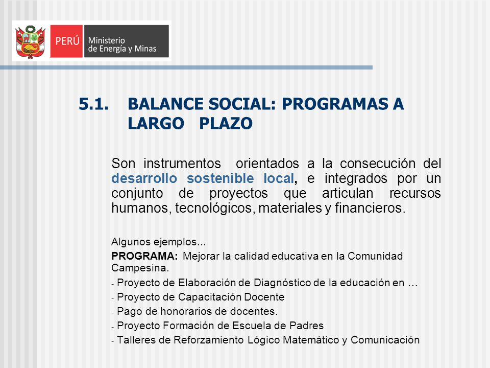 5.1. BALANCE SOCIAL: PROGRAMAS A LARGO PLAZO