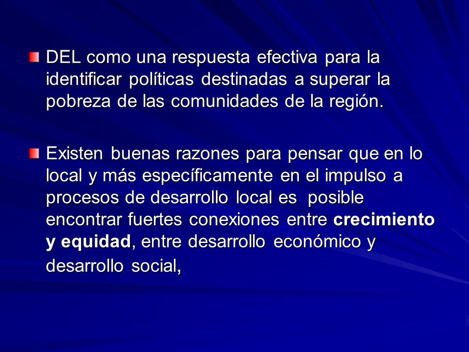 DEL como una respuesta efectiva para la identificar políticas destinadas a superar la pobreza de las comunidades de la región.