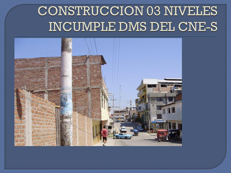 CONSTRUCCION 03 NIVELES INCUMPLE DMS DEL CNE-S