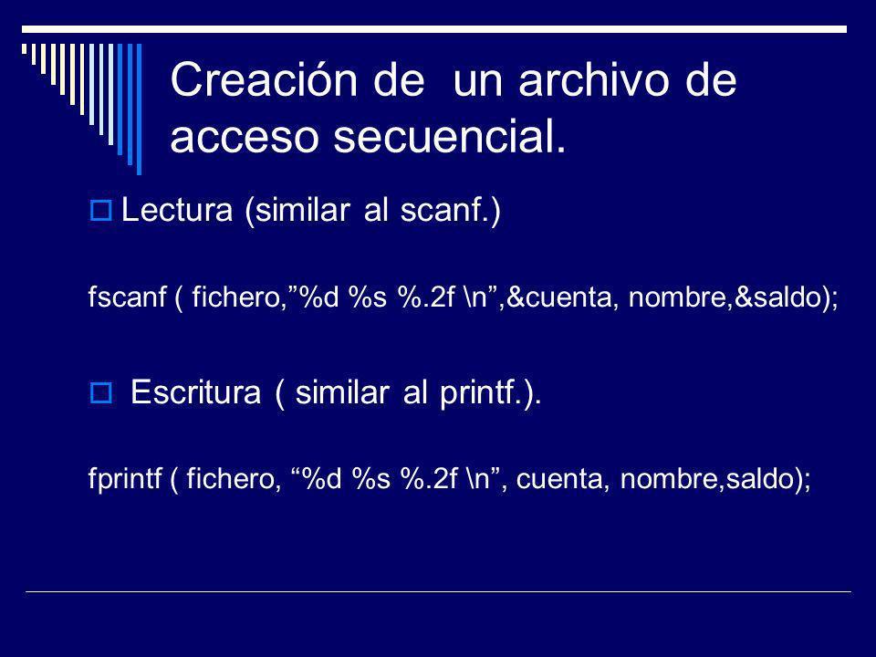Creación de un archivo de acceso secuencial.