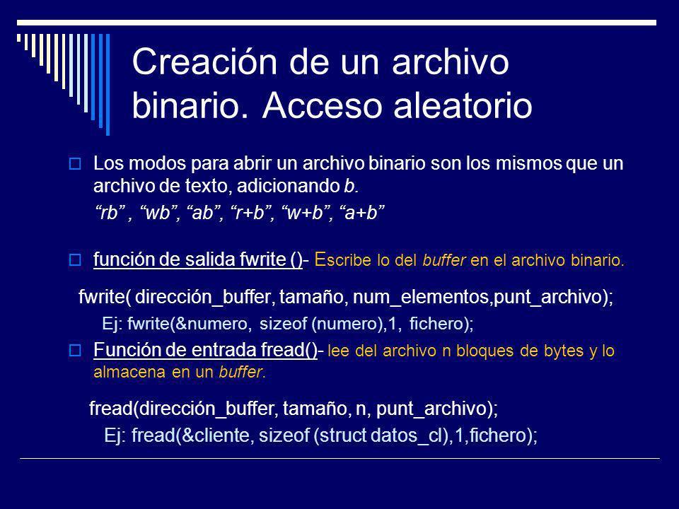 Creación de un archivo binario. Acceso aleatorio