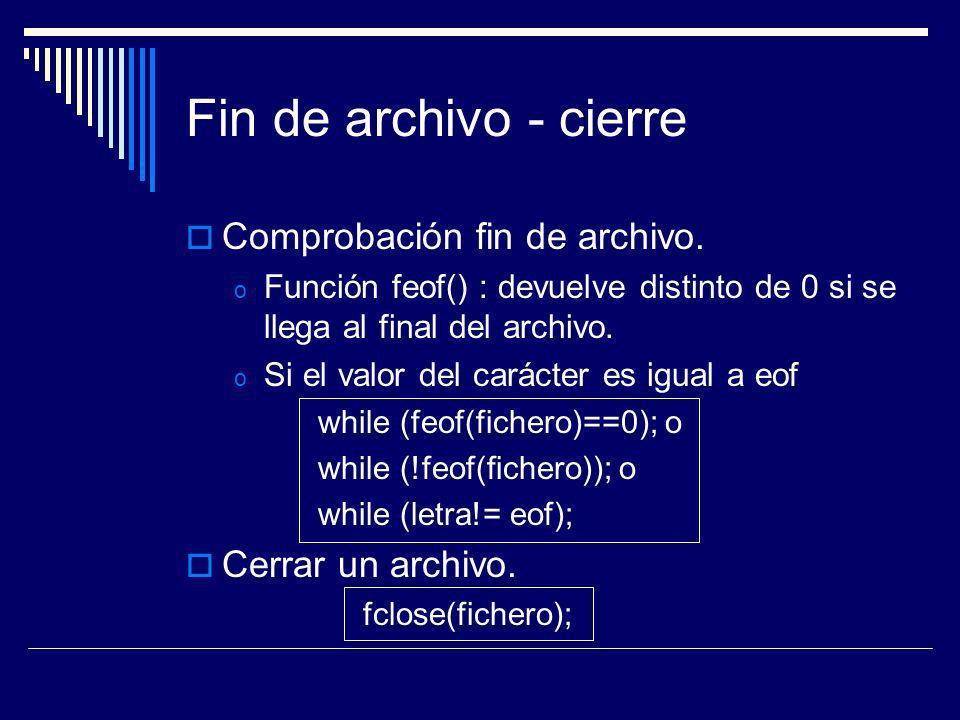 Fin de archivo - cierre Comprobación fin de archivo.