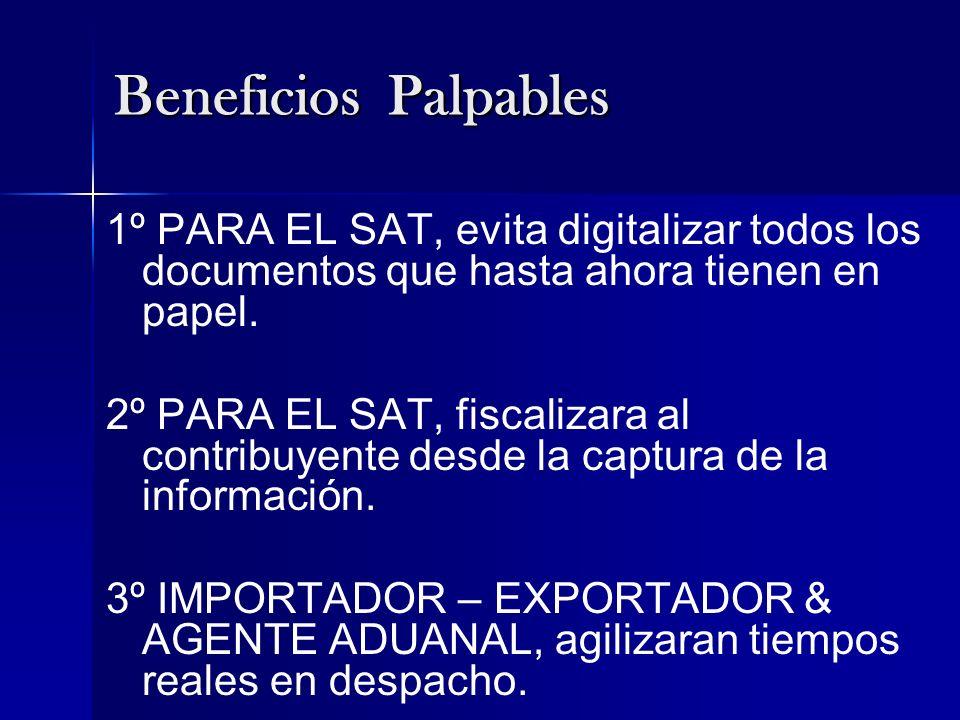 Beneficios Palpables 1º PARA EL SAT, evita digitalizar todos los documentos que hasta ahora tienen en papel.