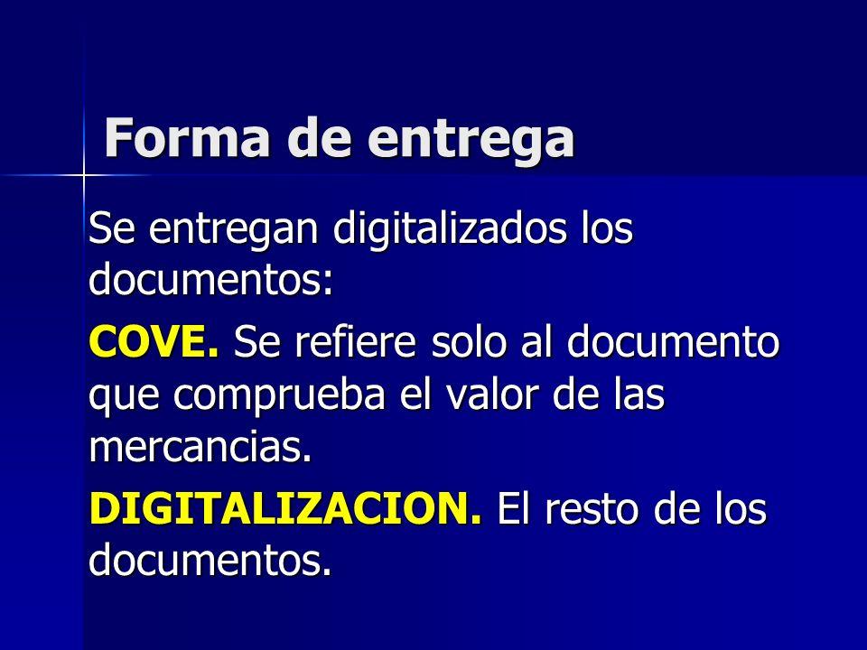 Forma de entrega Se entregan digitalizados los documentos: