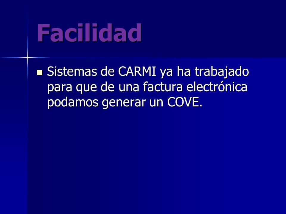 Facilidad Sistemas de CARMI ya ha trabajado para que de una factura electrónica podamos generar un COVE.