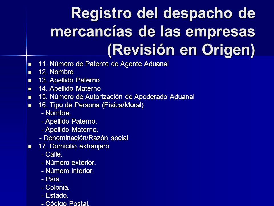Registro del despacho de mercancías de las empresas (Revisión en Origen)