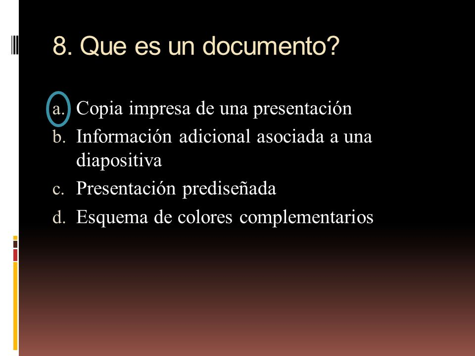 8. Que es un documento Copia impresa de una presentación