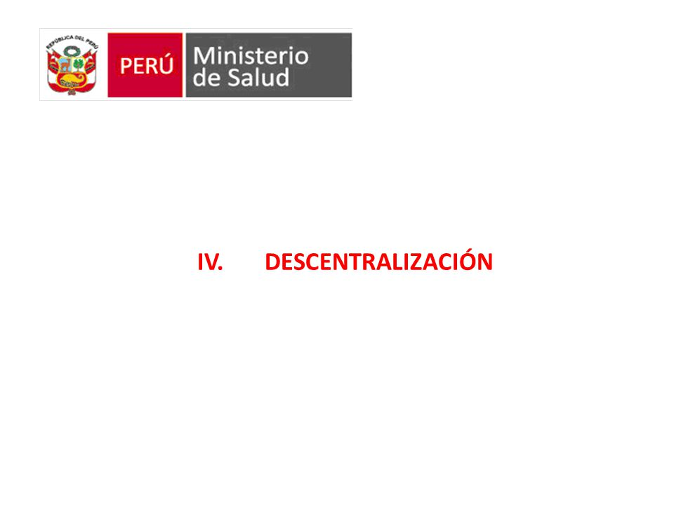 IV. DESCENTRALIZACIÓN